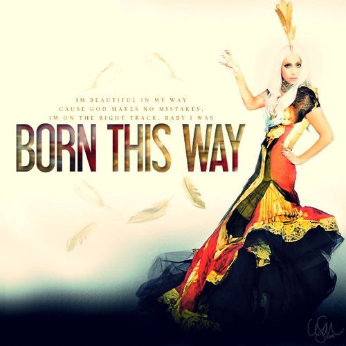 lady gaga born this way quotes - photo #25