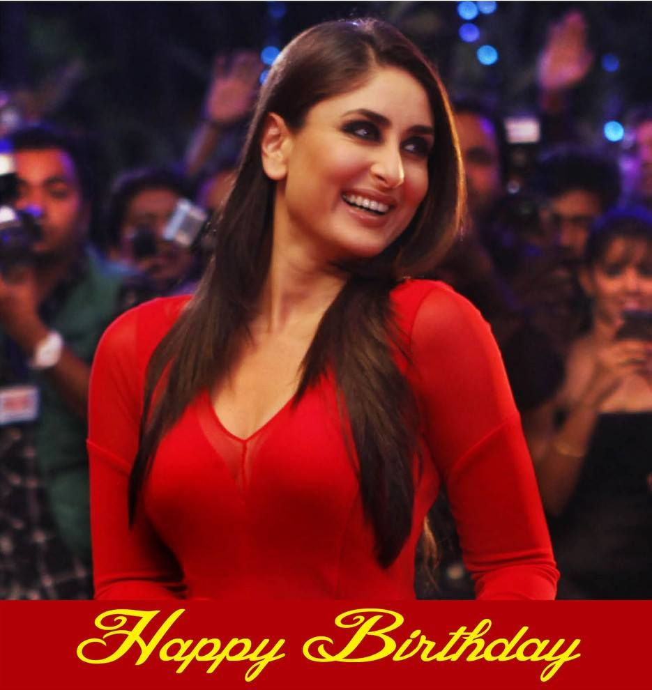Happy Birthday To Bollywood Bebo