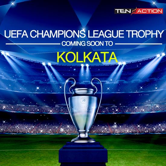 UEFA Champions League Trophy is coming soon to Kolkata  India for the    Uefa Champions League Trophy 2013