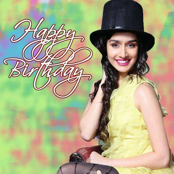 happy birthday wishes for shraddha kapoor