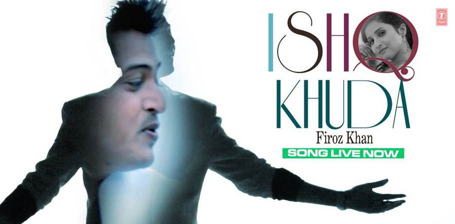feroz khan songs 2014